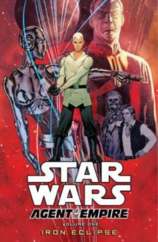 Star Wars: Agent of the Empire, Volume 1: Iron Eclipse - Book #1 of the Star Wars: Agent of the Empire
