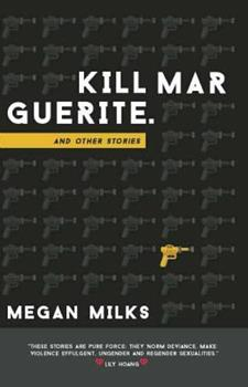 Kill Marguerite and Other Stories 0989473600 Book Cover