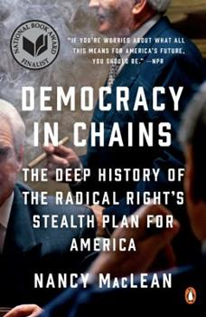 Paperback Democracy in Chains: The Deep History of the Radical Right's Stealth Plan for America Book