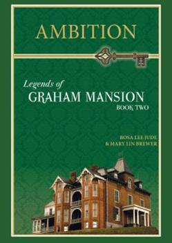 Ambition - Book #2 of the Legends of Graham Mansion