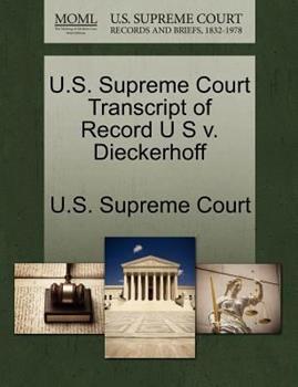 Paperback U. S. Supreme Court Transcript of Record U S V. Dieckerhoff Book