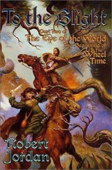 To The Blight: The Eye of the World, part 2 - Book  of the Wheel of Time
