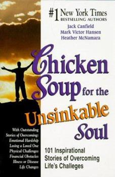 Chicken Soup for the Unsinkable Soul: 101 Stories (Chicken Soup for the Soul)