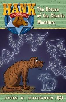 The Return of the Charlie Monsters - Book #63 of the Hank the Cowdog