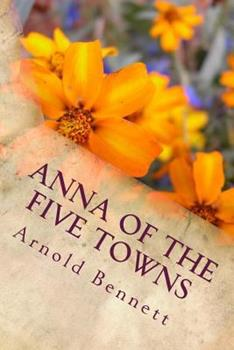 Anna of the Five Towns 014000033X Book Cover