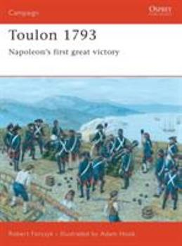 Toulon 1793: Napoleon's first great victory (Campaign) - Book #153 of the Osprey Campaign