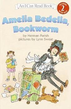 Amelia Bedelia, Bookworm (I Can Read Book 2) - Book #17 of the Amelia Bedelia