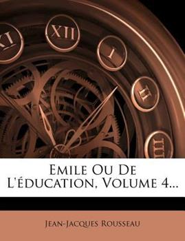 Paperback Emile Ou de l' Ducation, Volume 4... Book