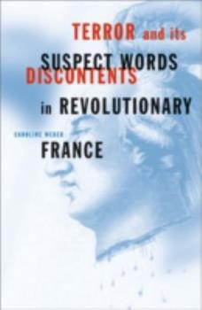 Paperback Terror and Its Discontents: Suspect Words in Revolutionary France Book
