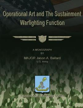 Paperback Operational Art and The Sustainment Warfighting Function Book