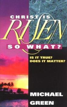 Paperback Christ Is Risen: So What Book