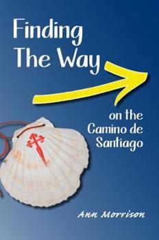 Paperback Finding the Way on the Camino de Santiago Book