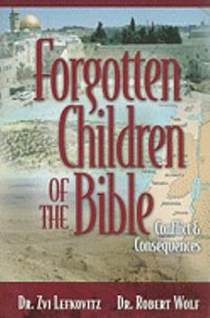 Hardcover Forgotten Children of the Bible: Conflict & Consequences Book