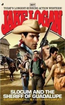 Slocum and the Sheriff of Guadalupe - Book #307 of the Slocum