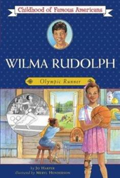 Wilma Rudolph: Olympic Runner - Book  of the Childhood of Famous Americans
