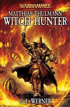Matthias Thulmann: Witch Hunter - Book  of the Warhammer Fantasy
