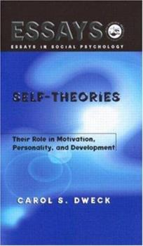 Self-theories: Their Role in Motivation, Personality, and Development (Essays in Social Psychology) 1841690244 Book Cover
