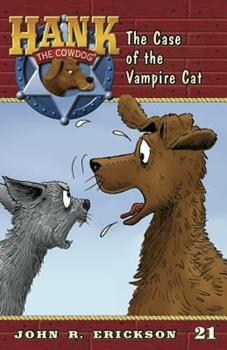 Hank The Cowdog : The Case of the Vampire Cat - Book #21 of the Hank the Cowdog
