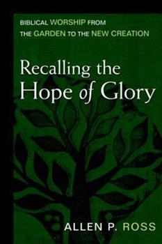 Hardcover Recalling the Hope of Glory: Biblical Worship from the Garden to the New Creation Book