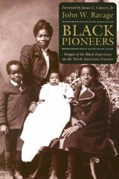 Paperback Black Pioneers: Images of the Black Experience on the North American Frontier Book