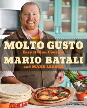 Molto Gusto: Easy Italian Cooking 0061924326 Book Cover