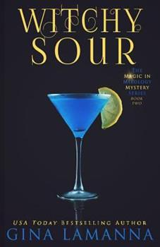 Witchy Sour - Book #2 of the Magic & Mixology