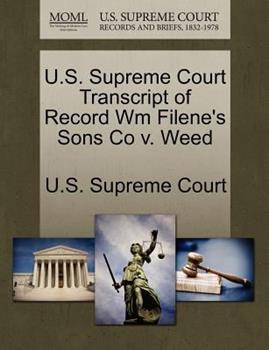 Paperback U. S. Supreme Court Transcript of Record Wm Filene's Sons Co V. Weed Book