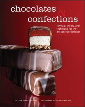 Chocolates and Confections: Formula, Theory, and Technique for the Artisan Confectioner 0764588443 Book Cover