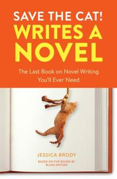 Paperback Save the Cat! Writes a Novel: The Last Book on Novel Writing You'll Ever Need Book