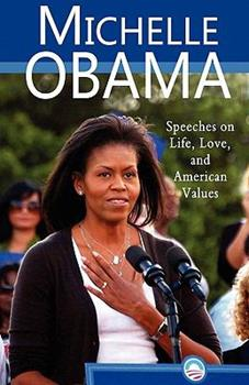 Paperback Michelle Obama: Speeches on Life, Love, and American Values Book