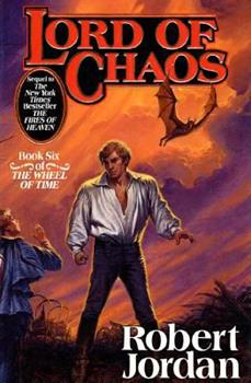 Lord of Chaos - Book #6 of the Wheel of Time