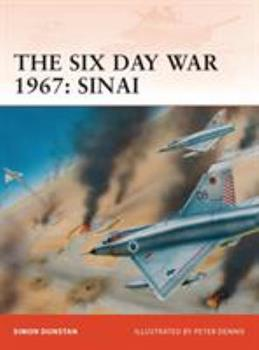 The Six Day War 1967: Sinai - Book #212 of the Osprey Campaign