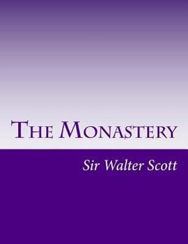 The Monastery - Book #6 of the Waverley Novels