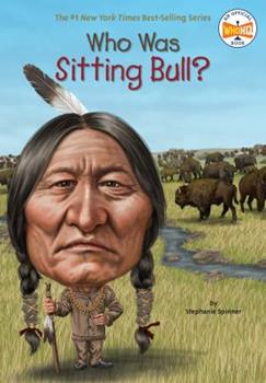 Who Was Sitting Bull? - Book  of the Who Was/Is...?