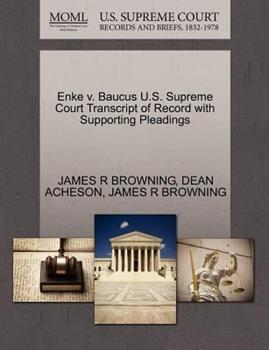 Paperback Enke V. Baucus U. S. Supreme Court Transcript of Record with Supporting Pleadings Book