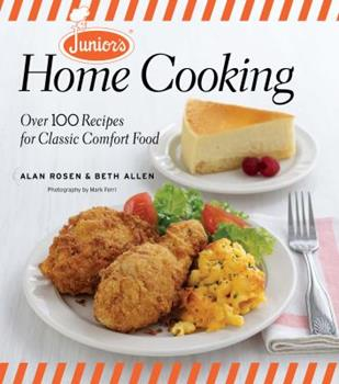 Junior's Home Cooking: Over 100 Recipes for Classic Comfort Food 1600859038 Book Cover