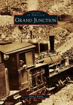 Grand Junction - Book  of the Images of America: Colorado
