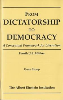 From Dictatorship to Democracy 1880813092 Book Cover