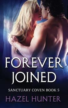 Forever Joined - Book #5 of the Sanctuary Coven