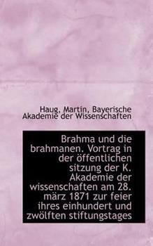 Paperback Brahma und Die Brahmanen Vortrag in der ?ffentlichen Sitzung der K Akademie der Wissenschaften Am Book