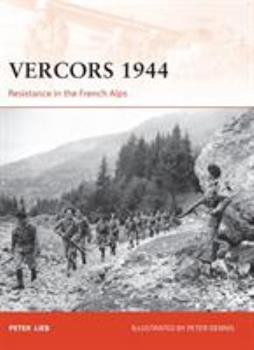 Vercors 1944: Resistance in the French Alps - Book #249 of the Osprey Campaign