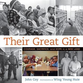 Their Great Gift: Courage, Sacrifice, and Hope in a New Land 1467780545 Book Cover