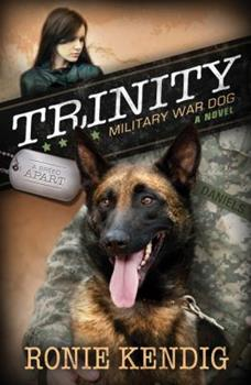 Trinity: Military War Dog - Book #1 of the A Breed Apart