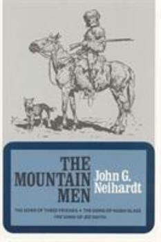 The Mountain Men (Volume 1 of A Cycle of the West) (Bison Book) 0803257333 Book Cover