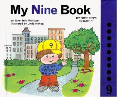 My Nine Book : My Number Books Series - Book #9 of the My First Steps to Math