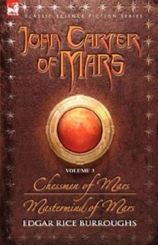 John Carter of Mars, Vol 3: Chessmen of Mars/Mastermind of Mars - Book  of the Barsoom