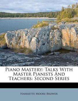 Paperback Piano Mastery : Talks with Master Pianists and Teachers Book