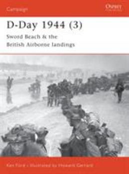 D-Day 1944 (3): Sword Beach and British Airborne Landings - Book #105 of the Osprey Campaign