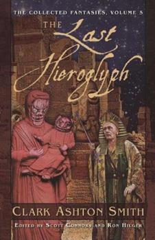 Paperback The Last Hieroglyph: The Collected Fantasies, Volume 5 Book