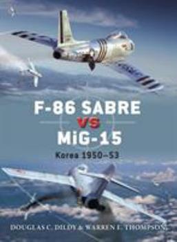 F-86 Sabre vs MiG-15: Korea 1950–53 - Book #50 of the Duel